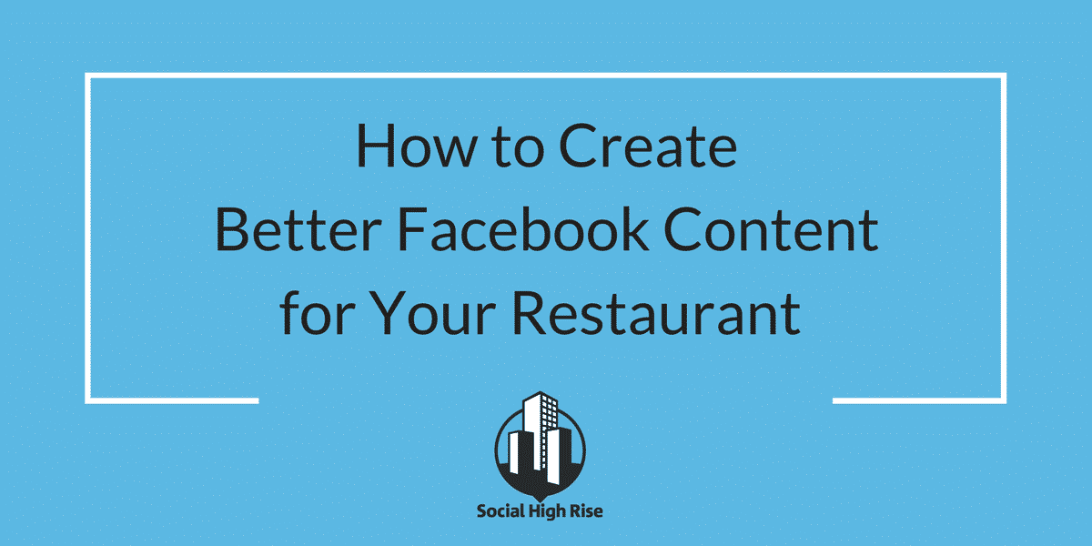 Social Media for Restaurants - Social High Rise