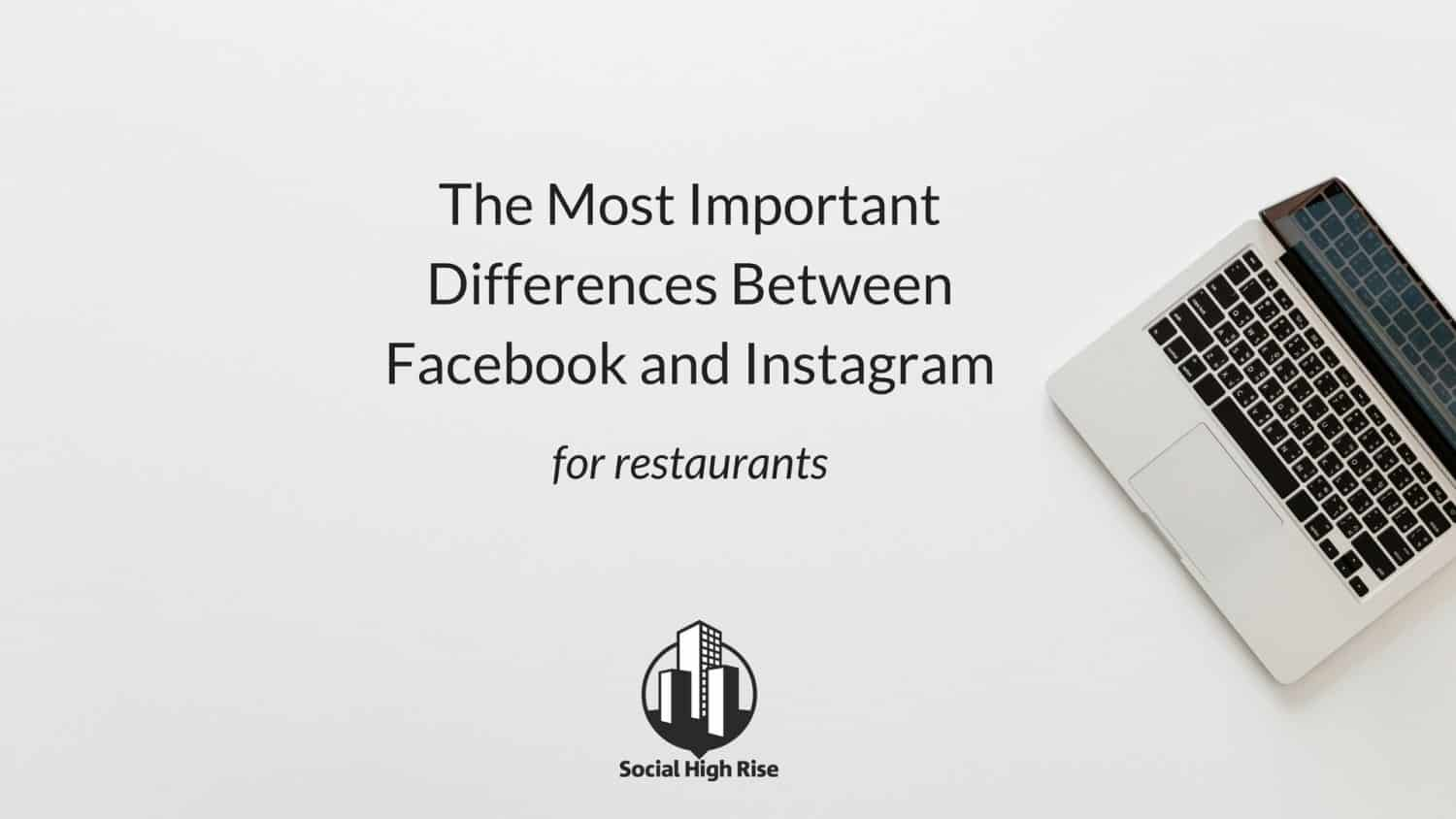 Differences between Facebook and Instagram