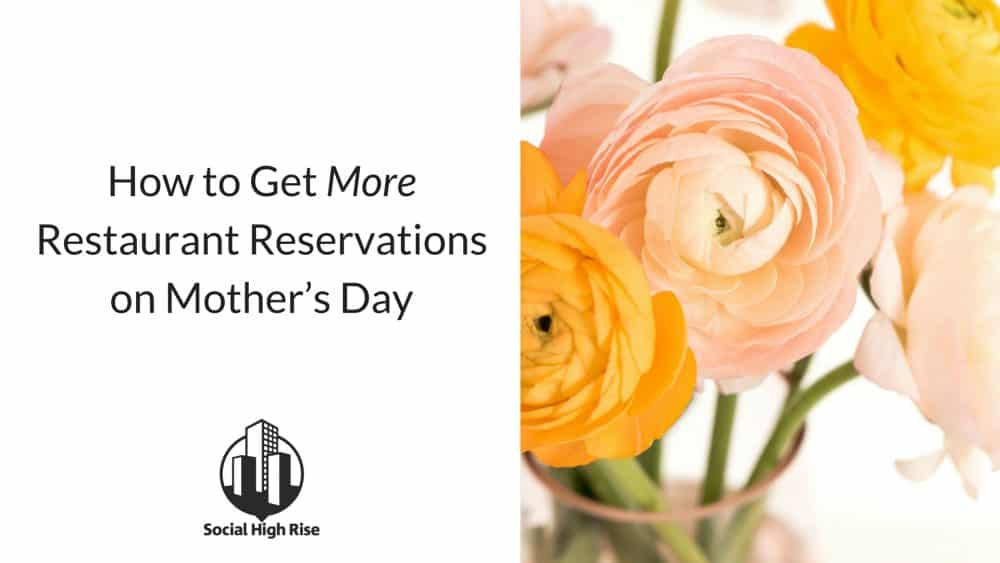get more mothers day reservations